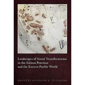 Landscapes of Social Transformation in the Salinas Province and the E