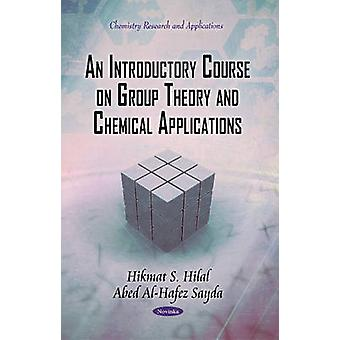 Introductory Course on Group Theory & Chemical Applications by Hikmat