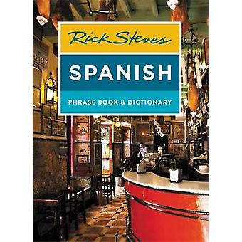 Rick Steves Spanish Phrase Book & Dictionary (Fourth Edition) by