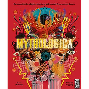Mythologica - An encyclopedia of gods - monsters and mortals from anci