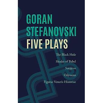 Five Plays by Goran Stefanovski - 9781911546627 Book