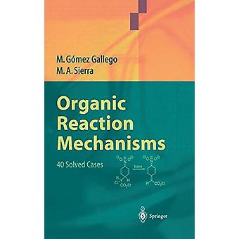 Organic Reaction Mechanisms - 40 Solved Cases by Gomez M. Gallego - 97