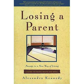 Losing a Parent - Passage to a New Way of Living - A Guide to Facing D