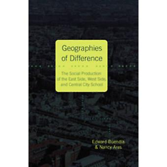 Geographies of Difference - The Social Production of the East Side - W