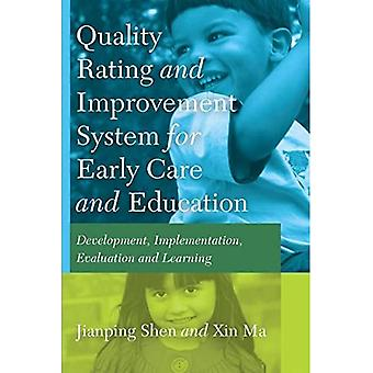 Quality Rating Improvement System for Early Care and Education: Development, Implementation, Evaluation and Learning