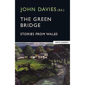 The Green Bridge - Stories from Wales by John Davies - 9780907476948 B