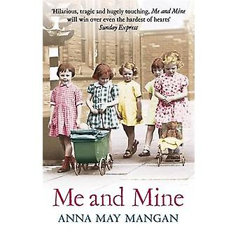 Me and Mine - A Warm-Hearted Memoir of a London Irish Family by Anna M