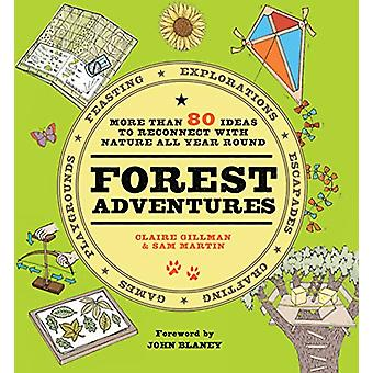 Forest Adventures - More than 80 ideas to reconnect with  nature all y