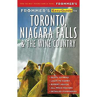 Frommer's EasyGuide to Toronto - Niagara and the Wine Country by Caro