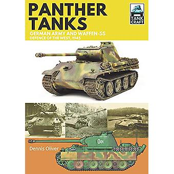 Panther - Germany Army and Waffen-SS - Defence of the West by Dennis Ol