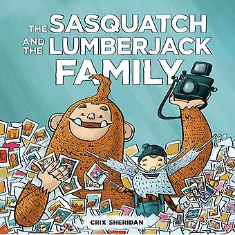 Sasquatch and the Lumberjack The Family by Crix Sheridan