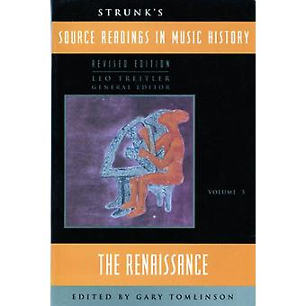 Strunk's Source Readings in Music History - The Renaissance by Leo Tre