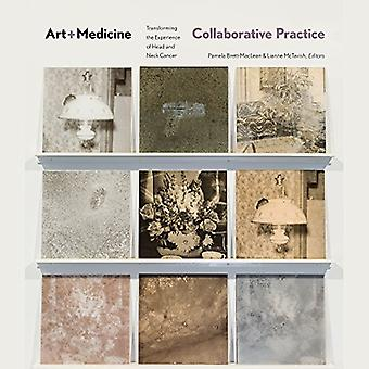 Art-Medicine Collaborative Practice - Transforming the Experience of H