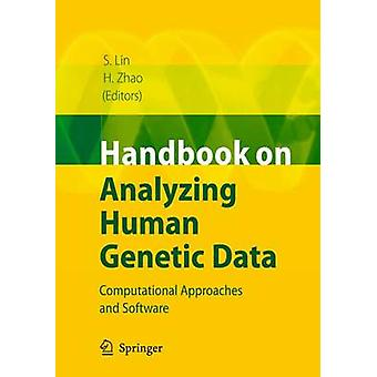 Handbook on Analyzing Human Genetic Data by Edited by Shili Lin & Edited by Hongyu Zhao