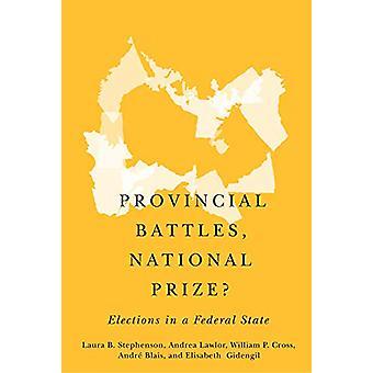Batailles provinciales - Prix national? - Élections dans un État fédéral par