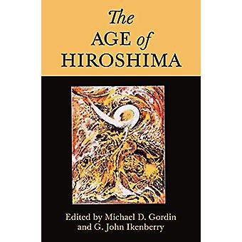 The Age of Hiroshima by Professor Michael D. Gordin - 9780691193441 B