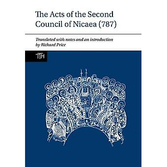 The Acts of the Second Council of Nicaea (787) by Richard Price - 978