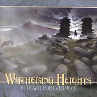 Wuthering Heights - To Travel for Evermore [CD] USA import