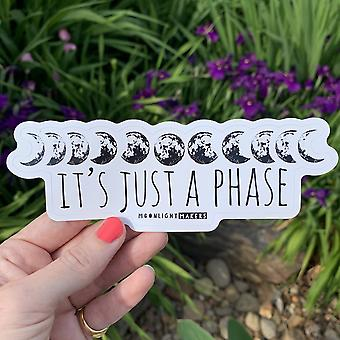 It-apos;s Just A Phase Sticker