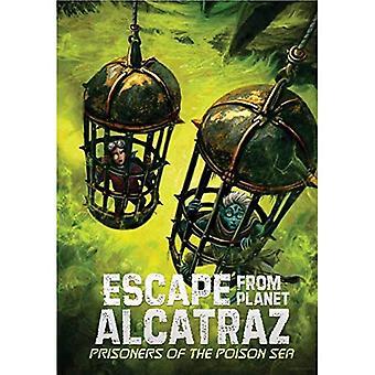 Prisoners of the Poison Sea (Escape from Planet Alcatraz)