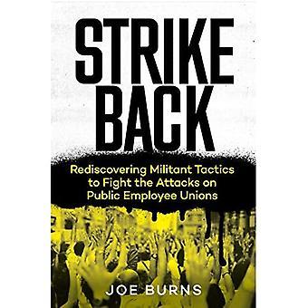 Strike Back: Riscoprire le tattiche militanti per combattere gli attacchi ai sindacati dei dipendenti pubblici