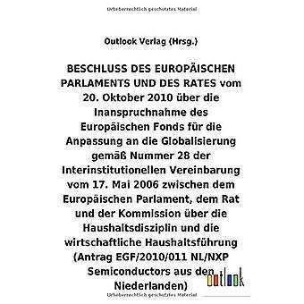 BESCHLUSS vom 20. Oktober 2010 Aber die Inanspruchnahme des Europ ischen Fonds fAr die Anpassung an die Globalisierung gem A Nummer 28 der Interinstitutionellen Vereinbarung vom 17. Mai 2006 Aber die Haushaltsdisziplin und die wirtschaftliche Haushalt