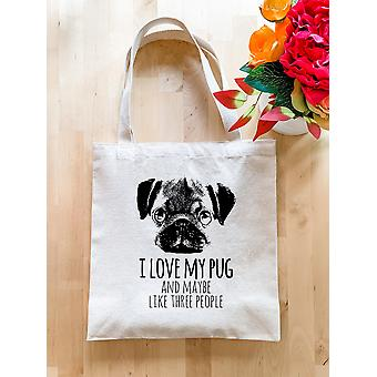 I Love My Pug And Maybe Like Three People Tote Bag