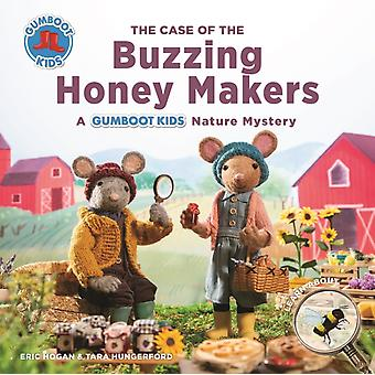 The Case of the Buzzing Honey Maker by Hogan & EricHungerford & Tara