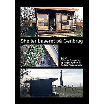 Shelter baseret pa Genbrug:� Del af Offshore Symphony og rekonstruktion af Gedser� Forsogsmolle
