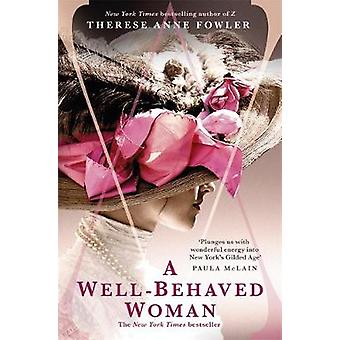 A WellBehaved Woman the New York Times bestselling novel of the Gilded Age