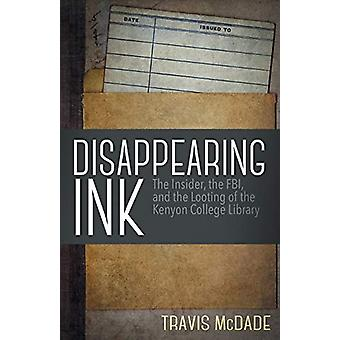 Disappearing Ink - The Insider - the FBI - and the Looting of the Keny