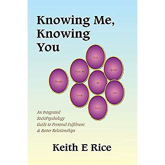 Knowing Me - Knowing You - An Integrated Socio-psychology Guide to Per