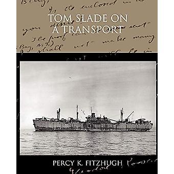 Tom Slade on a Transport by Percy K Fitzhugh - 9781438532738 Book