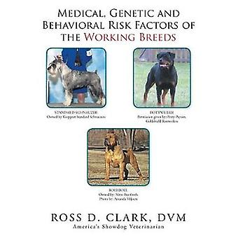 Medical - Genetic and Behavioral Risk Factors of the Working Breeds b