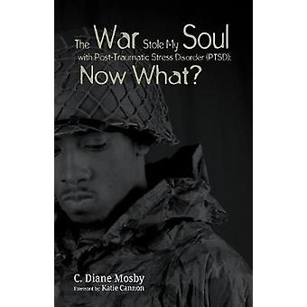 The War Stole My Soul with Post-Traumatic Stress Disorder (PTSD) - Wha