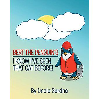 Bert the Penguin's - I Know I've Seen That Cat Before by Uncle Serdna