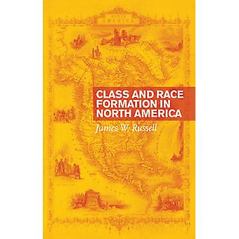 Class and Race Formation in North America by James W. Russell