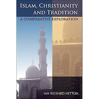 Islam Christianity and Tradition by Ian Richard Netton