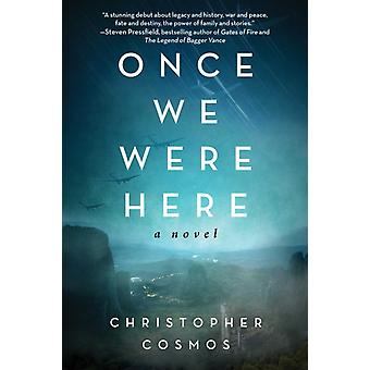 Once We Were Here by Christopher Cosmos