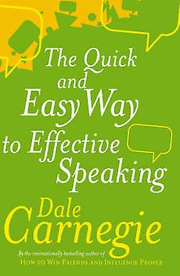 Quick and Easy Way to Effective Speaking by Dale Carnegie