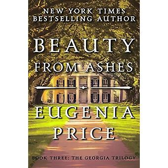 Beauty from Ashes by Eugenia Price