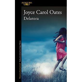 Delatora  My Life as a Rat by Joyce Carol Oates