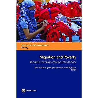 Migration and Poverty Towards Better Opportunities for the Poor by Murrugarra & Edmundo