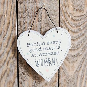 Love Life Heart Plaque - Behind Every Good Man