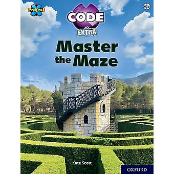 Project X CODE Extra Lime Book Band Oxford Level 11 Maze Craze Master the Maze by Kate Scott