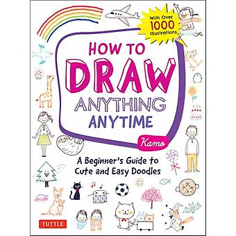 How to Draw Anything Anytime by Kamo