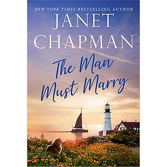 The Man Must Marry by Janet Chapman