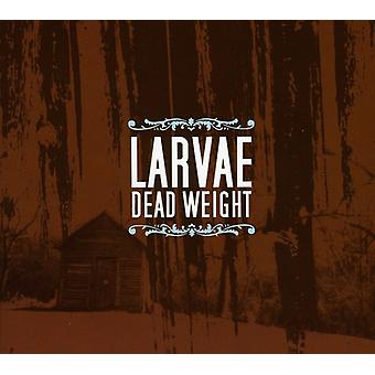 Larvae - Dead Weight [CD] USA import