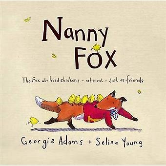Nanny Fox door Georgie Adams - Selina Young - 9781444008104 boek