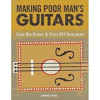 Making Poor Man's Guitars - Cigar Box Guitars and Other DIY Instrument